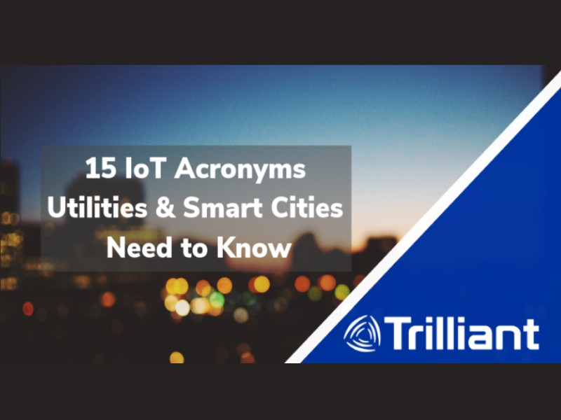 15 Iot Acronyms utilities and smart cities need to know